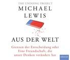 Michael Lewis, Matthias Lühn - Aus der Welt, Audio-CDs (Hörbuch)