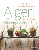 Ott Koch, Otto Koch, Roin u a Kranz, Michae Schubaur, Michael Schubaur - Algen und Küstengemüse