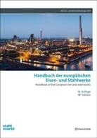 Arnt Hannewald, Edith Mielke, Montan- und Wirtschaftsverlag GmbH - Handbuch der europäischen Eisen- und Stahlwerke. Handbook of the European Iron and Steel Works