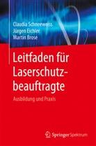B, Martin Brose, Jürge Eichler, Jürgen Eichler, Jürgen (Prof. Dr. Eichler, Claudi Schneeweiss... - Leitfaden für Laserschutzbeauftragte