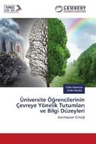 Fida Aslanova, Fidan Aslanova, Serife Gündüz - Üniversite Ögrencilerinin Çevreye Yönelik Tutumlar ve Bilgi Düzeyleri