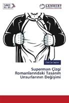 Ekin Can Seyhan - Superman Çizgi Romanlarindaki Tasarim Unsurlar inin Degisimi