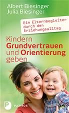 Alber Biesinger, Albert Biesinger, Julia Biesinger - Kindern Grundvertrauen und Orientierung geben
