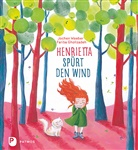 Jochen Weeber, Fariba Gholizadeh - Henrietta spürt den Wind