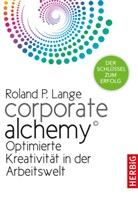 Roland P Lange, Roland P (Dr.) Lange, Roland P. Lange - Corporate Alchemy©