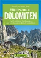 Janina Meier, Marku Meier, Markus Meier, Markus und Janina Meier - Hüttenwandern Dolomiten