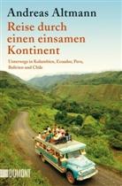 Andreas Altmann - Reise durch einen einsamen Kontinent