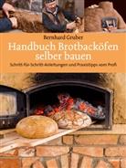 Bernhard Gruber - Handbuch Brotbacköfen selber bauen