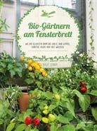 Birgit Lahner, Birgit Lahner, Doris Steinböck - Bio-Gärtnern am Fensterbrett