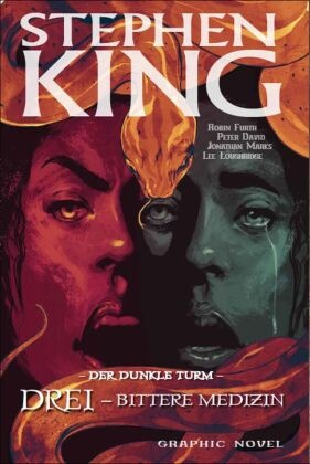 Pete David, Peter David, Robin Furth, Stephen King, Jonathan Marks - Stephen Kings Der Dunkle Turm - Drei - Bittere Medizin, Graphic Novel