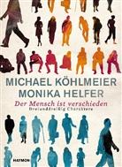 Monika Helfer, Michae Köhlmeier, Michael Köhlmeier - Der Mensch ist verschieden