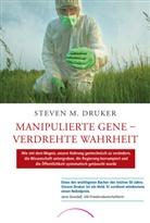 Steven M Druker, Steven M. Druker, Steven M Druker - Manipulierte Gene - Verdrehte Wahrheit