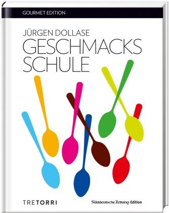 Jürgen Dollase, Ralf Frenzel - Geschmacksschule