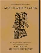 Caroly Denham, Carolyn Denham, Roderick Field, Daniela Kletzke - Make   Fashion   Work