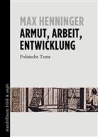 Max Henninger - Armut, Arbeit, Entwicklung