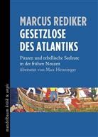 Marcus Rediker - Gesetzlose des Atlantiks
