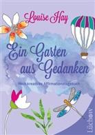 Louise Hay, Louise L. Hay - Ein Garten aus Gedanken