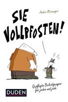 André Meinunger, Pascal Heiler - Sie Vollpfosten!