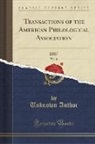 Unknown Author - Transactions of the American Philological Association, Vol. 18
