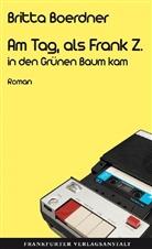 Britta Boerdner - Am Tag, als Frank Z. in den Grünen Baum kam
