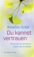 Grün Anselm - Du kannst vertrauen