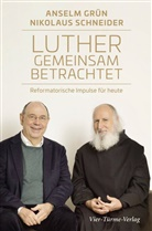 Grün Anselm, Nikolaus Schneider, Bauerochse, Lothar Bauerochse, Klau Hofmeister, Klaus Hofmeister - Luther gemeinsam betrachtet