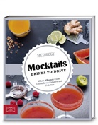 Stefa Adrian, Mixology, Rebecca Wiedermann, Mixolog - Mocktails. Drinks to drive