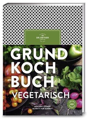 Dr Oetker,  Dr. Oetker,  Oetker, Klaus Schäfer - Dr. Oetker Grundkochbuch vegetarisch - Kochen lernen Schritt für Schritt