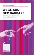 Jürg Blickenstorfer - Wege aus der Barbarei