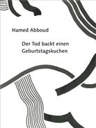 Hamed Abboud, Abboud Hamed - Der Tod backt einen Geburtstagskuchen