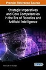 Roman Batko, Anna Szopa - Strategic Imperatives and Core Competencies in the Era of Robotics and Artificial Intelligence