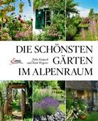 Juli Kospach, Julia Kospach, Ruth Wegerer - Die schönsten Gärten im Alpenraum