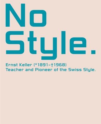 Mei Eckstein, Meike Eckstein, Leuenberge Katharina, Leuenberger Katharina, Katharina Leuenberger, Pete Vetter... - No Style. Ernst Keller (1891-1968) - Teacher and Pioneer of the Swiss Style