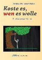 Andres Muhmenthaler - Koste es, wen es wolle