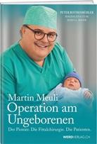 Sonja L. Bauer, Sonja Laurèle Bauer, Magdal Ceak, Magdalena Ceak, Peter Rothenbühler - Martin Meuli - Operation am Ungeborenen