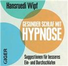 Hansruedi Wipf - Gesunder Schlaf mit Hypnose, 1 Audio-CD (Hörbuch)