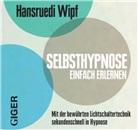Hansruedi Wipf - Selbsthypnose einfach erlernen, 1 Audio-CD (Hörbuch)