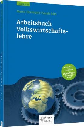 Marc Herrmann, Marco Herrmann, Sarah John, Sarah Lisanne John - Arbeitsbuch Volkswirtschaftslehre