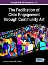 Bryna Bobick, Leigh Nanney Hersey - Handbook of Research on the Facilitation of Civic Engagement through Community Art