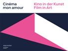 Yasmin Afschar, Erika Balsom, Jenny Billeter, Aarau Aargauer Kunsthaus, Madeleine Schuppli - Cinéma mon amour