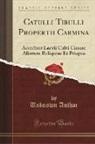 Unknown Author - Catulli Tibulli Propertii Carmina