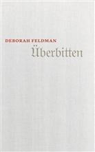 Deborah Feldman - Überbitten