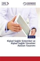 Mehmet Tas - Kisisel Sagl k Sistemleri ve Kisisel Sagl k Yönetimi Asistan Tasar m
