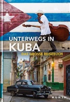 Ank Benstem, KUNTH Verlag GmbH & Co KG, KUNTH Verlag GmbH & Co. KG, Iris Schaper, KUNT Verlag GmbH & Co KG - Unterwegs in Kuba