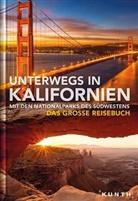 KUNTH Verlag GmbH & Co KG, KUNTH Verlag GmbH & Co. KG, Andre Lammert, Randol Leyk, Dörte Saße, KUNT Verlag GmbH & Co KG - Unterwegs in Kalifornien mit den Nationalparks des Südwestens