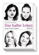 Susanna Schwager - Das halbe Leben - Junge Frauen erzählen
