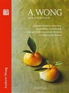 Yuki Sugiura, Andre Wong, Andrew Wong, Yuki Sugiura, Yuki Sugiura - A. Wong - Das Kochbuch