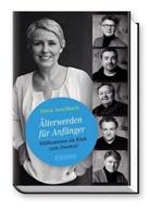 Silvia Aeschbach - Älterwerden für Anfänger