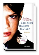 Florian Burkhardt - Das Kind meiner Mutter