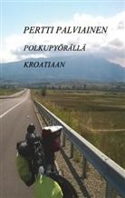 Pertti Palviainen - Polkupyörällä Kroatiaan